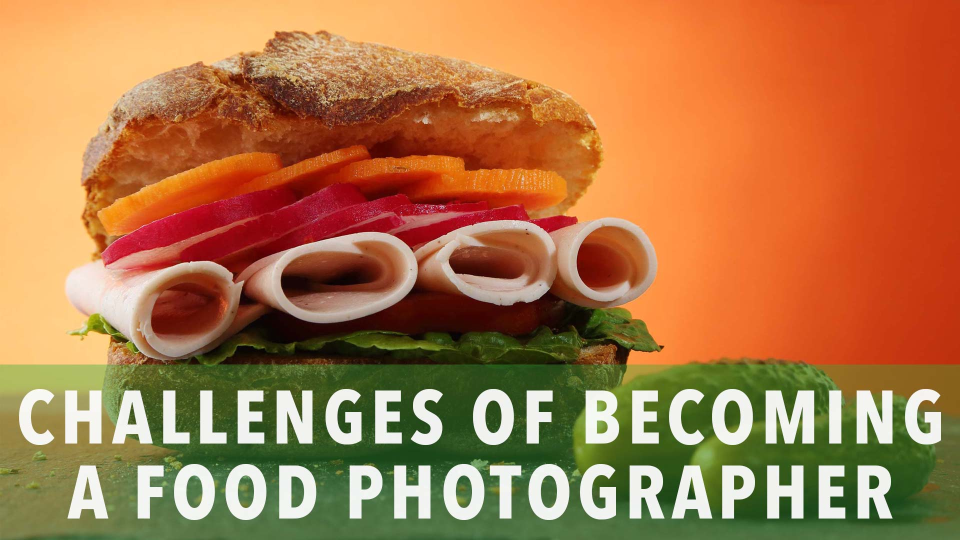 The challenges to become a food photographer